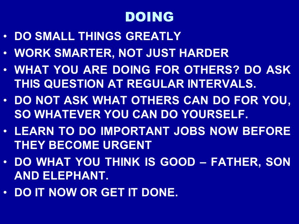 DOING DO SMALL THINGS GREATLY WORK SMARTER, NOT JUST HARDER