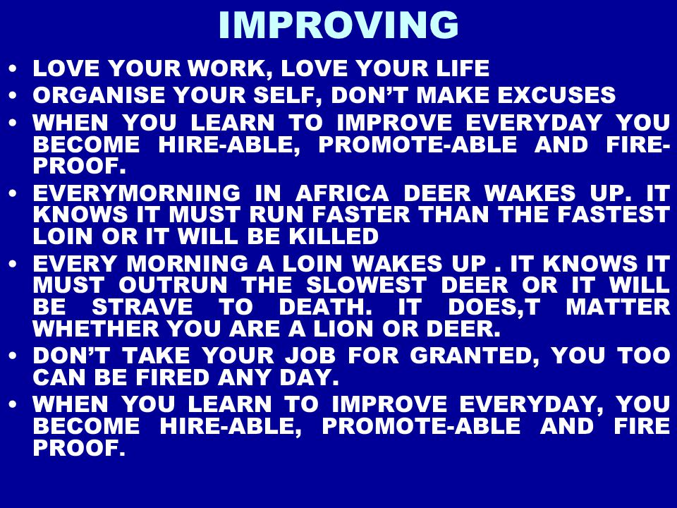IMPROVING LOVE YOUR WORK, LOVE YOUR LIFE