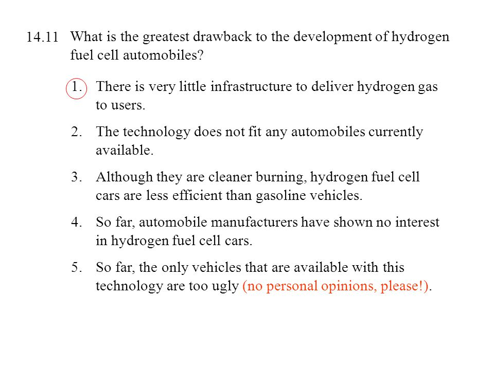 14.11 What is the greatest drawback to the development of hydrogen fuel cell automobiles