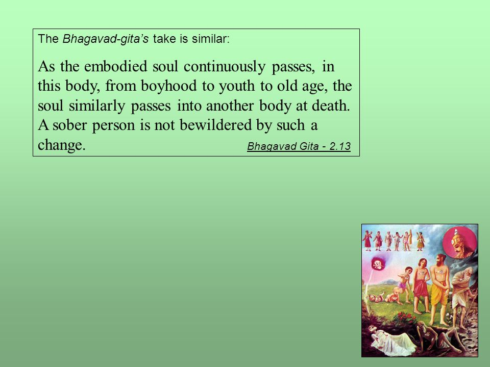 The Bhagavad-gita's take is similar: