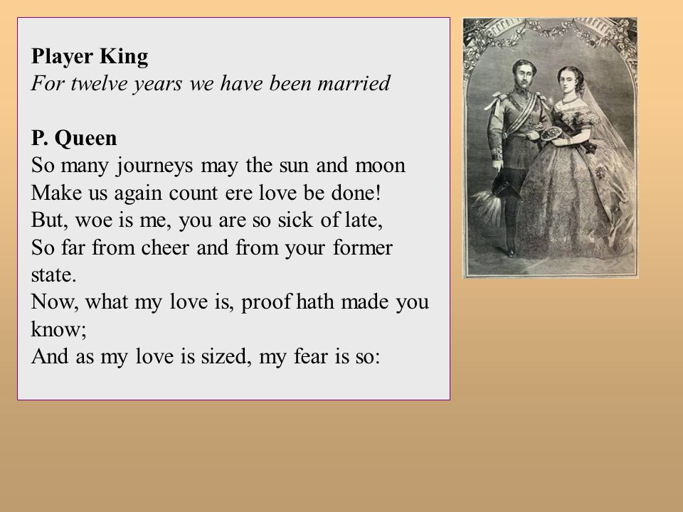 Player King For twelve years we have been married. P. Queen. So many journeys may the sun and moon.
