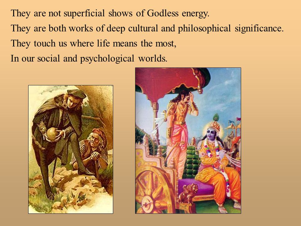 They are not superficial shows of Godless energy.
