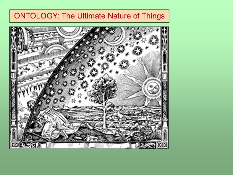ONTOLOGY: The Ultimate Nature of Things
