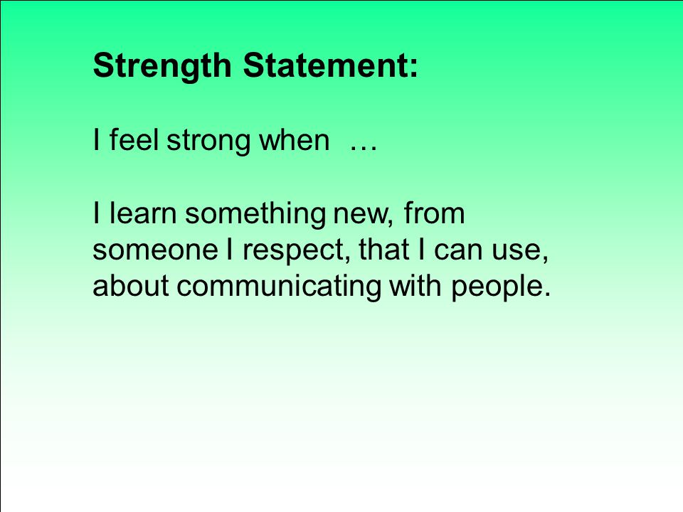 Strength Statement: I feel strong when …