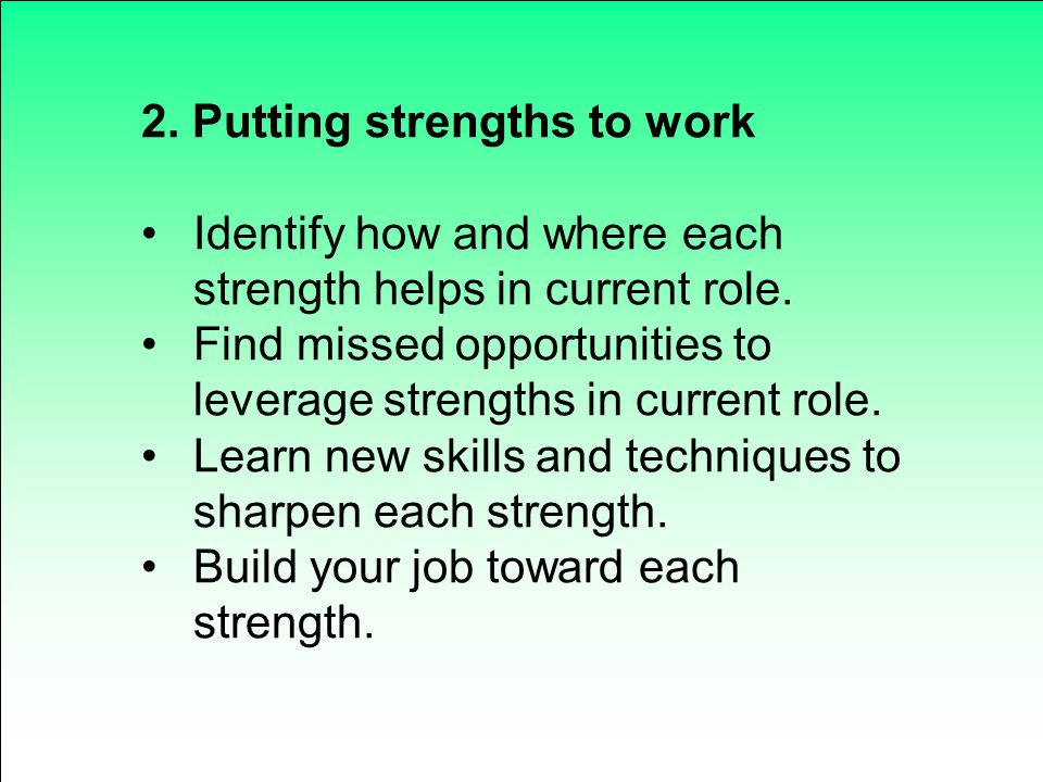 2. Putting strengths to work