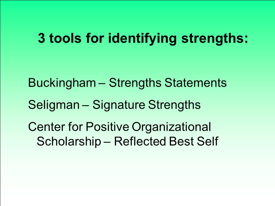3 tools for identifying strengths: