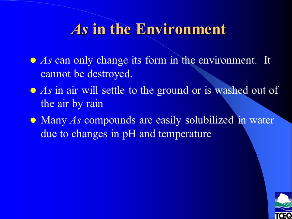 As in the Environment As can only change its form in the environment. It cannot be destroyed.
