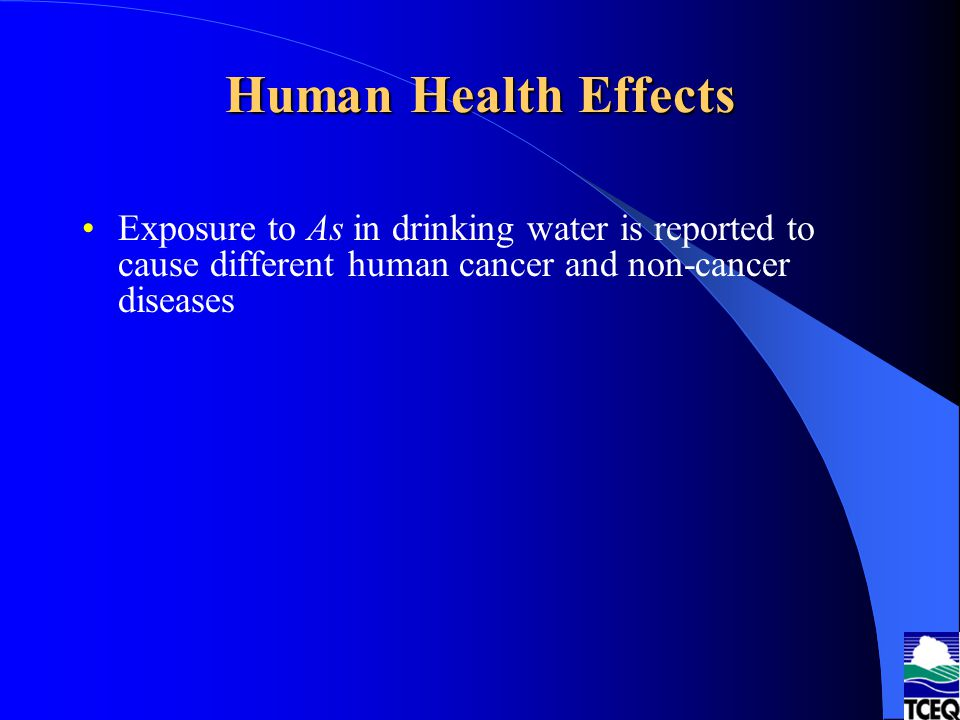 Human Health Effects Exposure to As in drinking water is reported to cause different human cancer and non-cancer diseases.