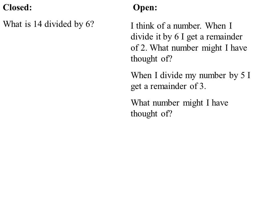 Closed: What is 14 divided by 6 Open: I think of a number. When I divide it by 6 I get a remainder of 2. What number might I have thought of