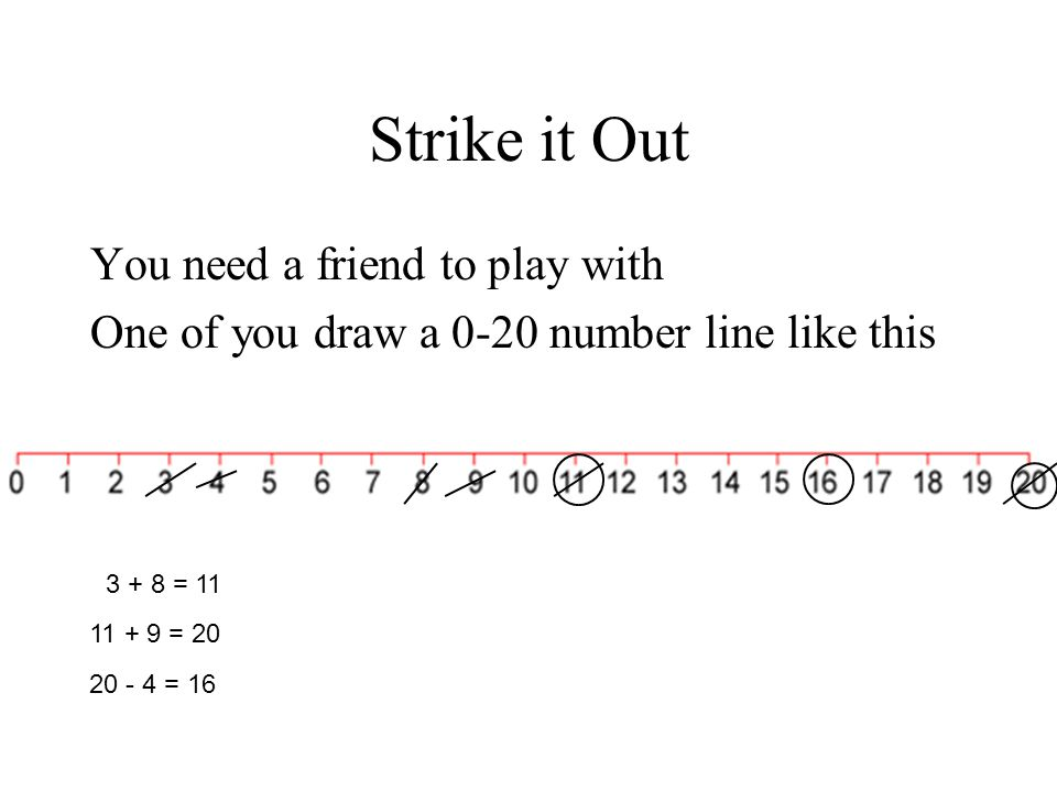 Strike it Out You need a friend to play with