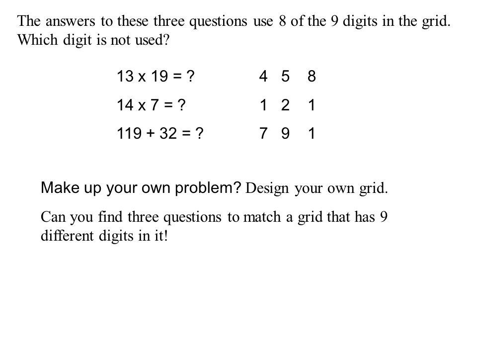 The answers to these three questions use 8 of the 9 digits in the grid