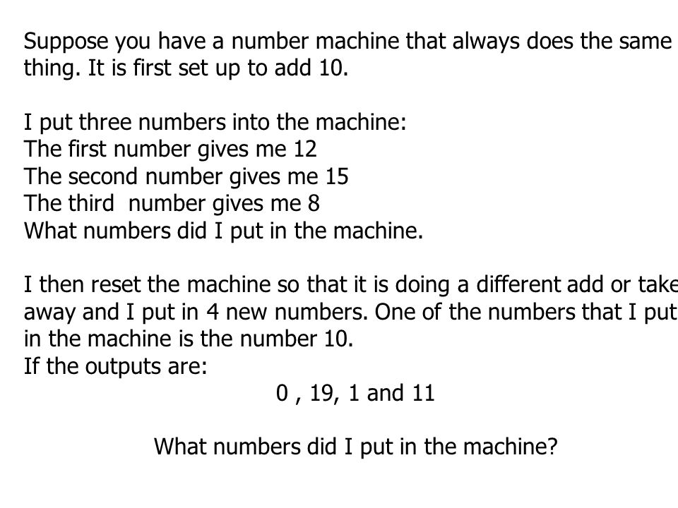 What numbers did I put in the machine