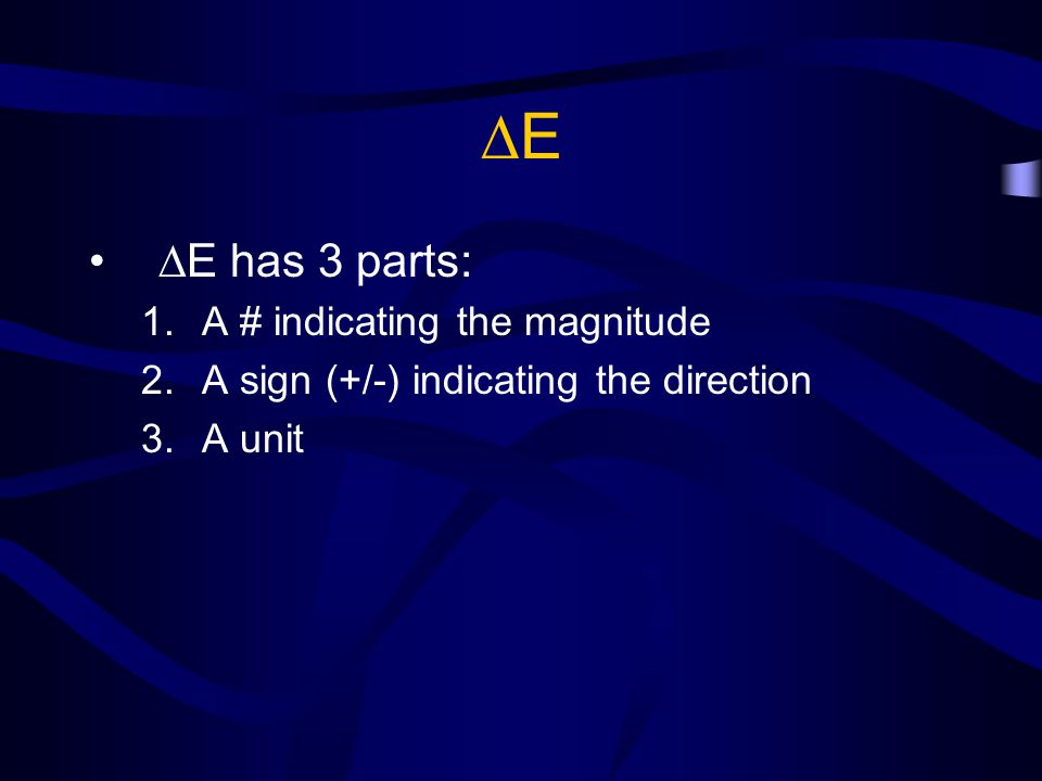 E E has 3 parts: A # indicating the magnitude