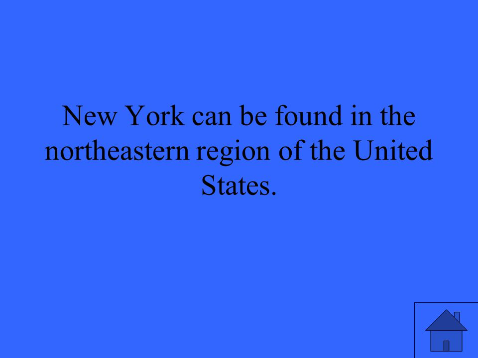 New York can be found in the northeastern region of the United States.