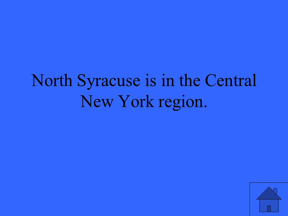 North Syracuse is in the Central New York region.