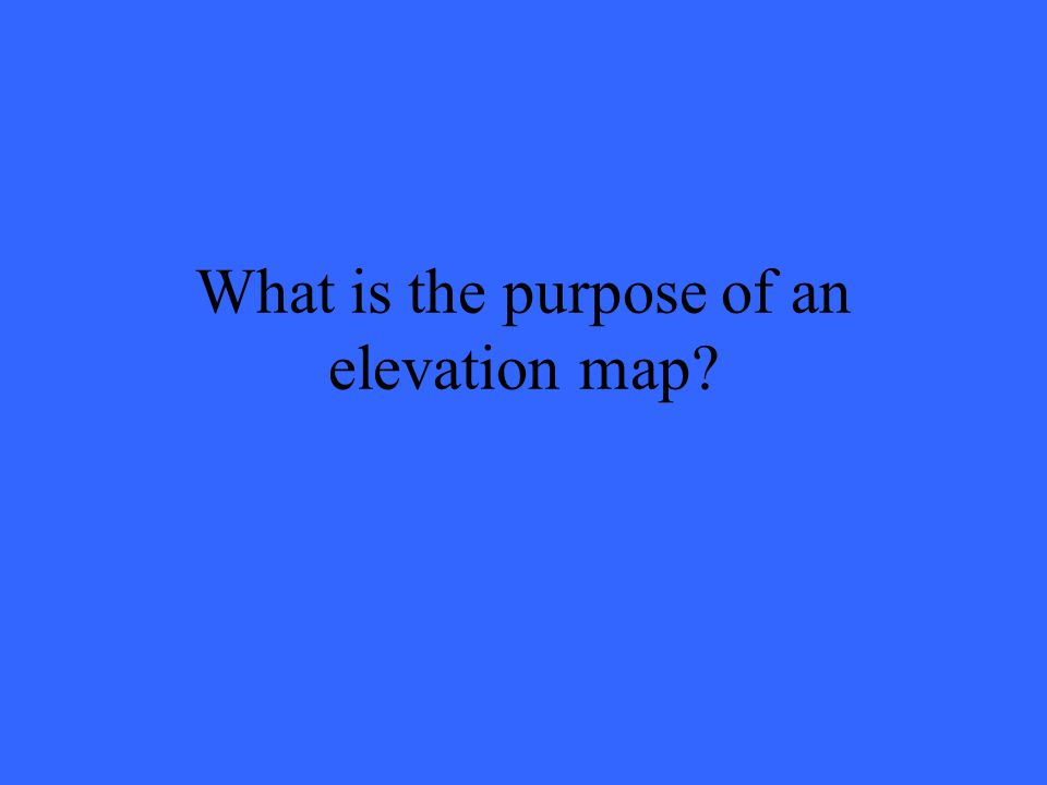 What is the purpose of an elevation map