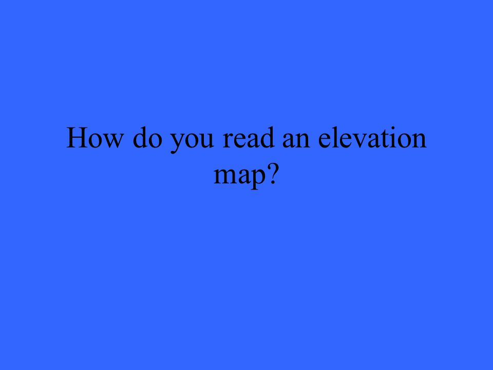 How do you read an elevation map