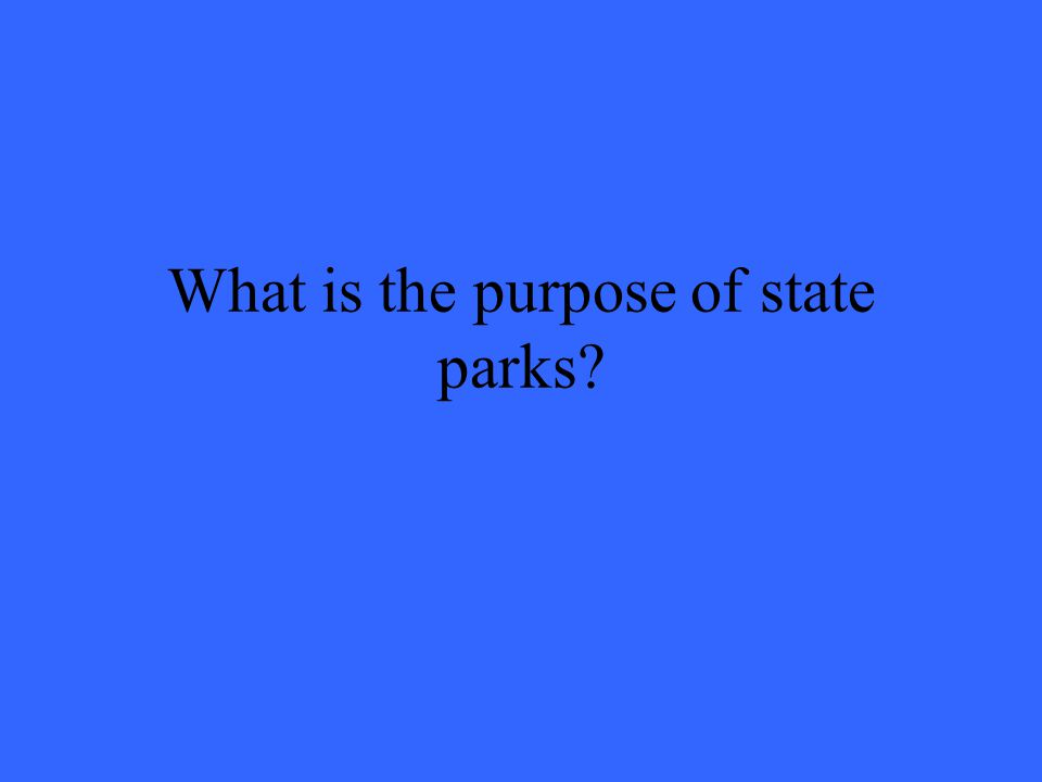 What is the purpose of state parks