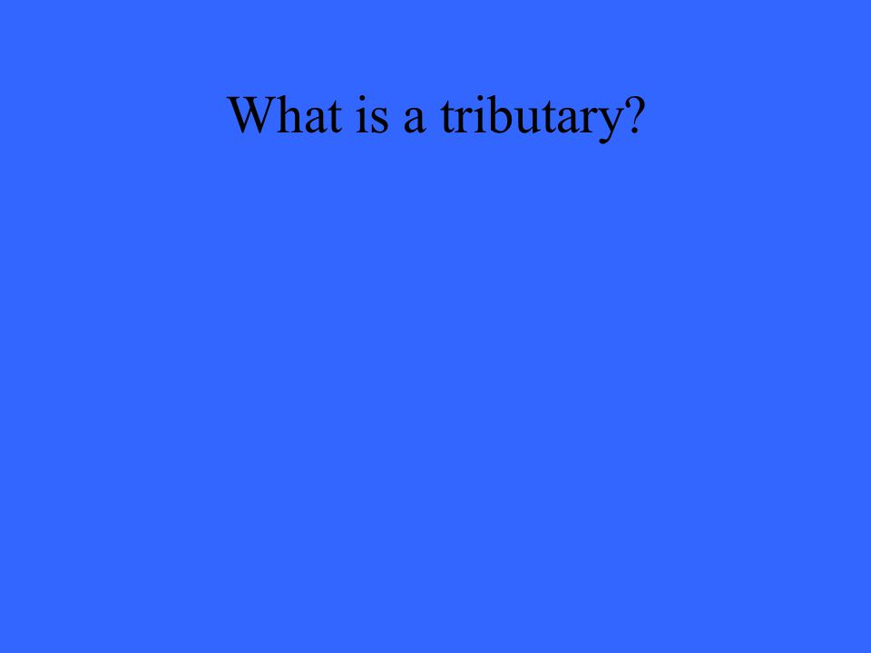 What is a tributary