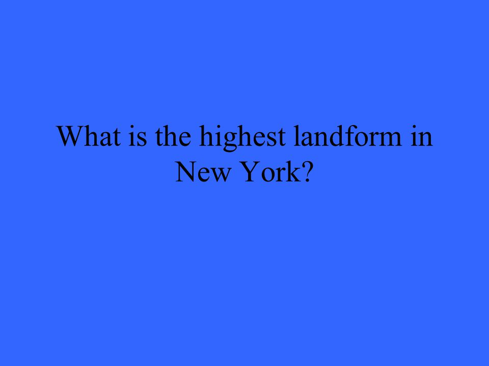 What is the highest landform in New York