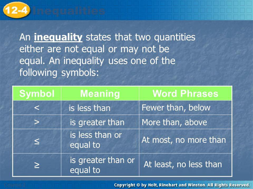Inequalities 12-4 An inequality states that two quantities