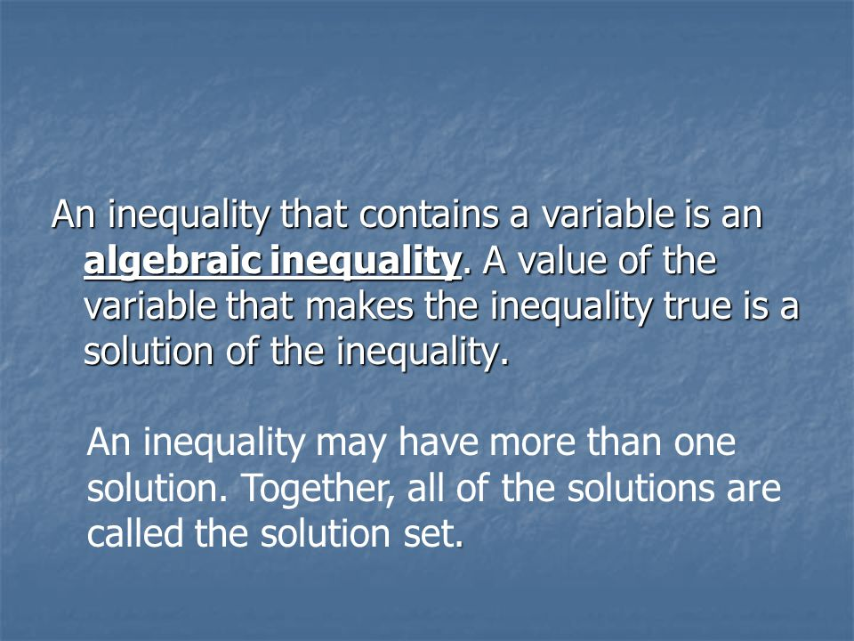 An inequality that contains a variable is an algebraic inequality
