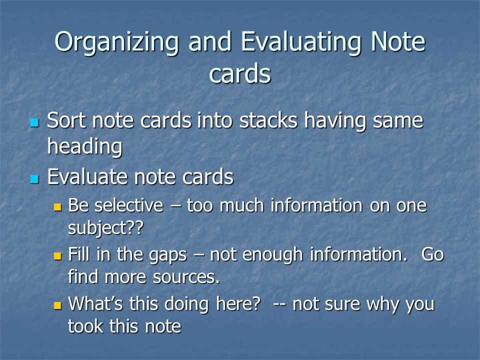 Organizing and Evaluating Note cards
