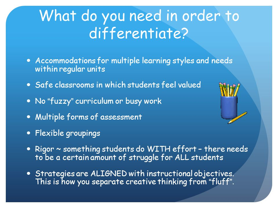 What do you need in order to differentiate