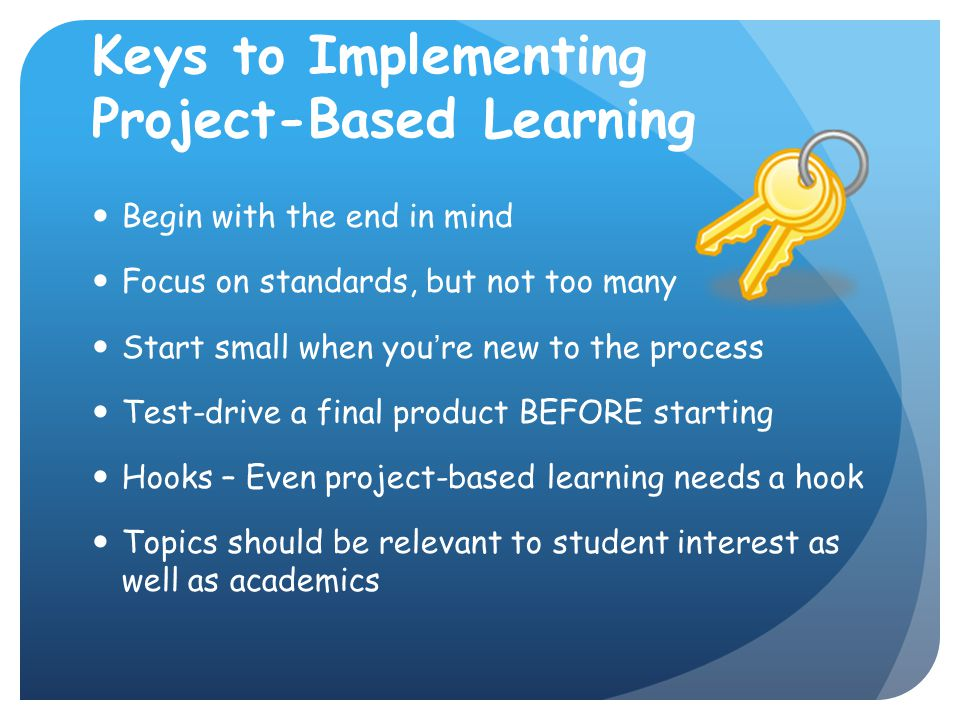 Keys to Implementing Project-Based Learning