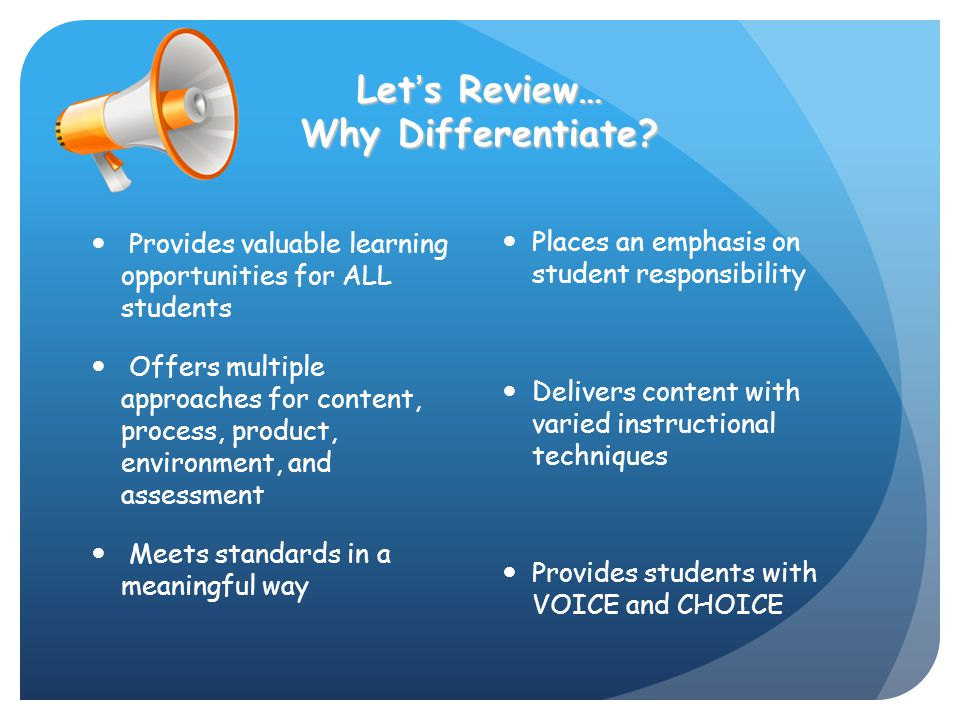 Let's Review… Why Differentiate