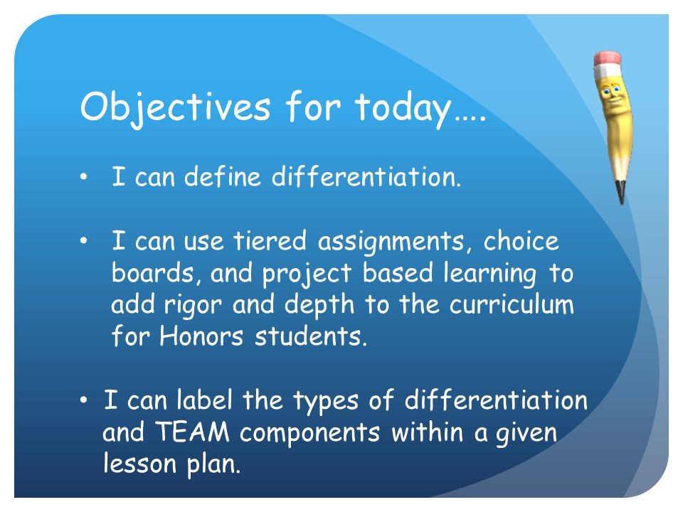 Objectives for today…. I can define differentiation.