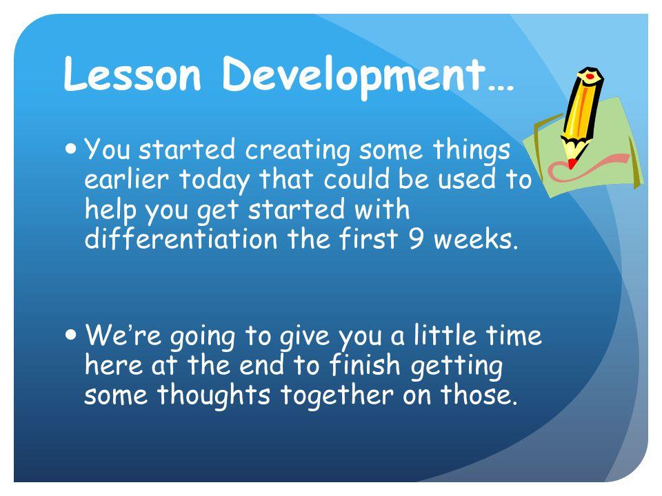 Lesson Development…