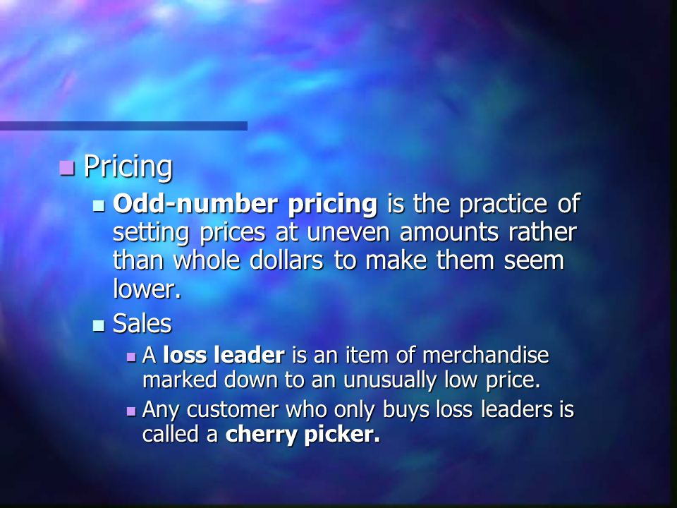 Pricing Odd-number pricing is the practice of setting prices at uneven amounts rather than whole dollars to make them seem lower.