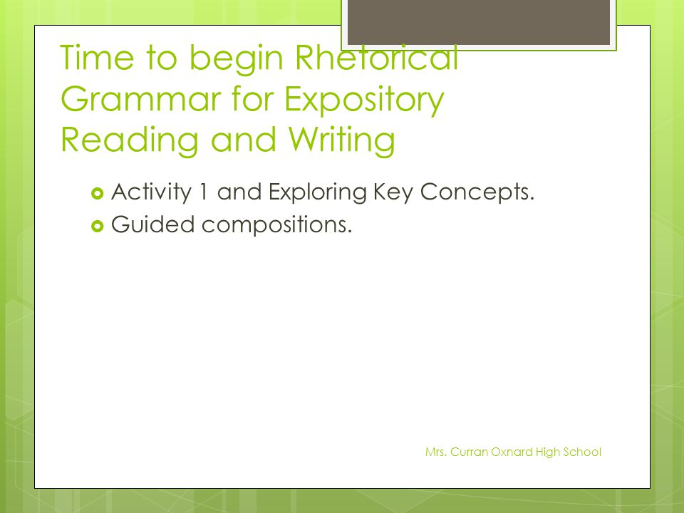 Time to begin Rhetorical Grammar for Expository Reading and Writing