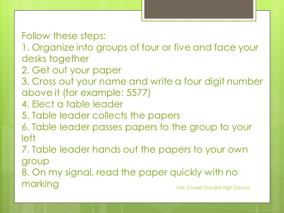 1. Organize into groups of four or five and face your desks together