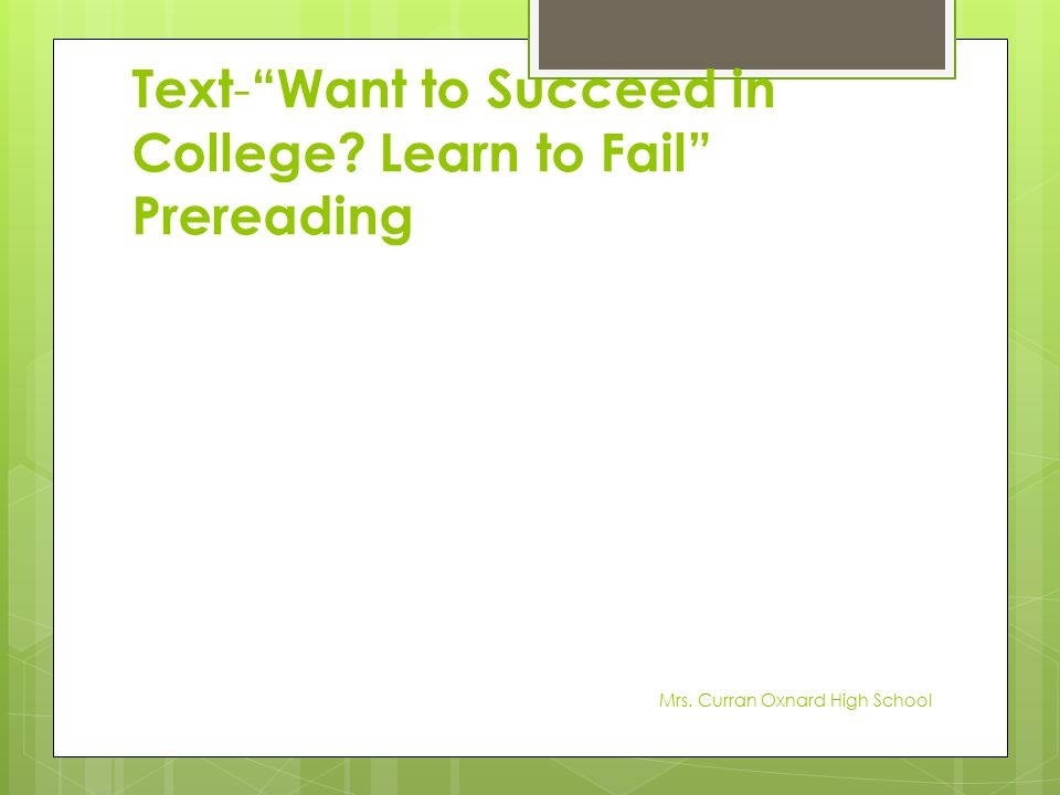 Text- Want to Succeed in College Learn to Fail Prereading