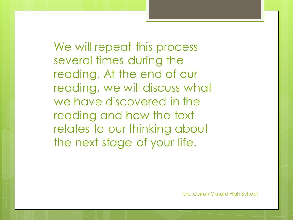 We will repeat this process several times during the reading