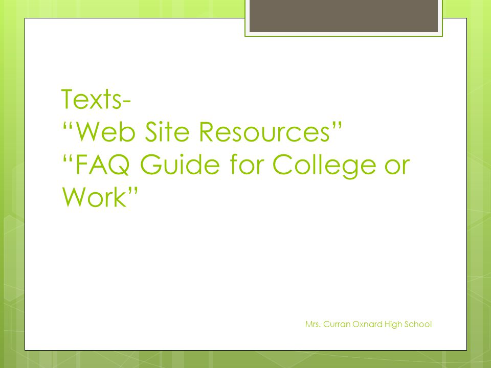 Texts- Web Site Resources FAQ Guide for College or Work
