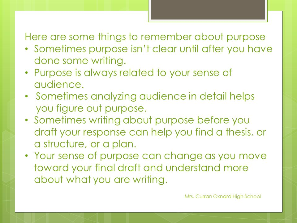 Here are some things to remember about purpose