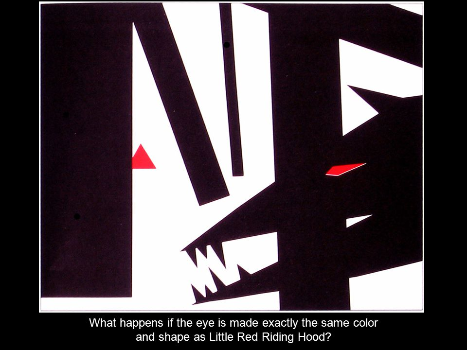 What happens if the eye is made exactly the same color and shape as Little Red Riding Hood