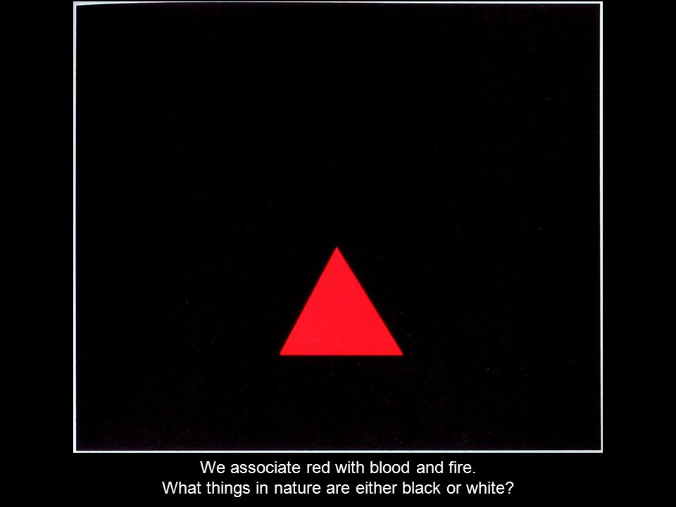 We associate red with blood and fire