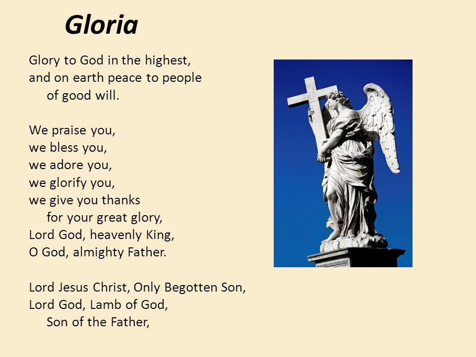 Gloria Glory to God in the highest, and on earth peace to people