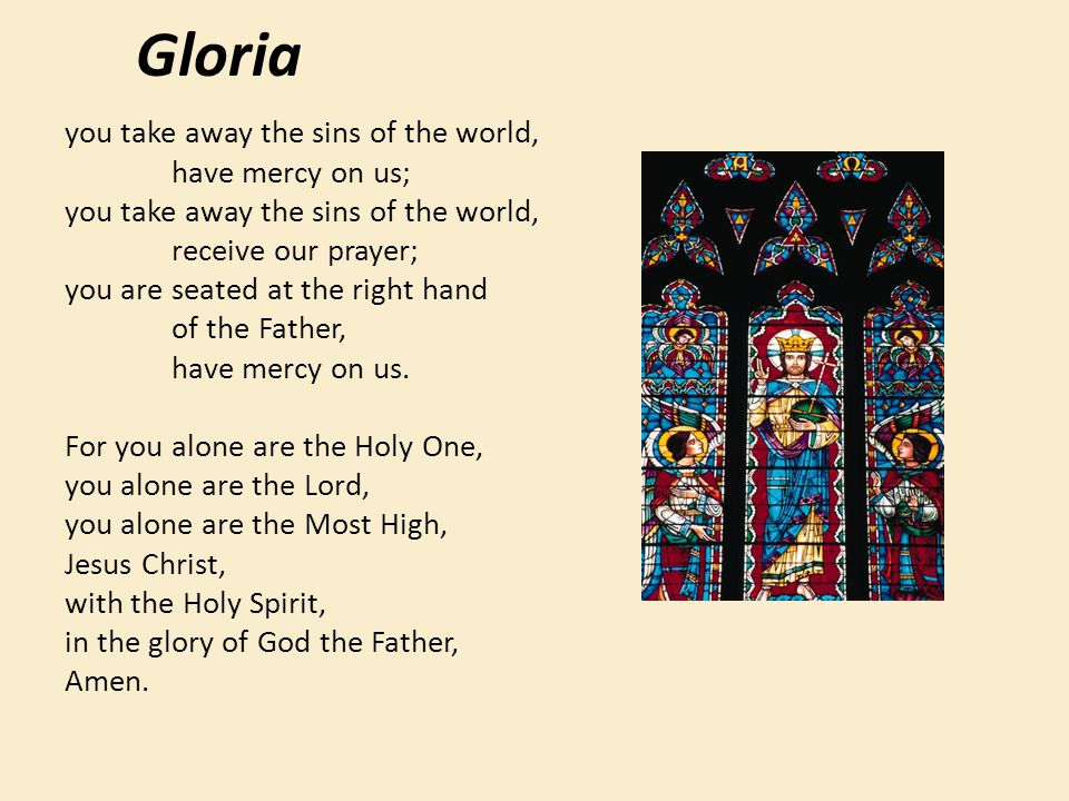 Gloria you take away the sins of the world, have mercy on us;