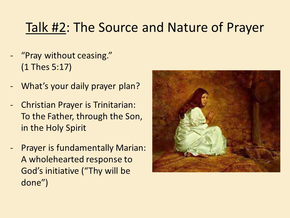 Talk #2: The Source and Nature of Prayer