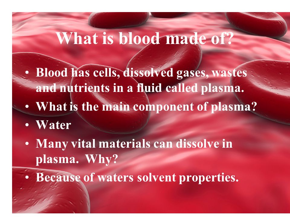 What is blood made of Blood has cells, dissolved gases, wastes and nutrients in a fluid called plasma.
