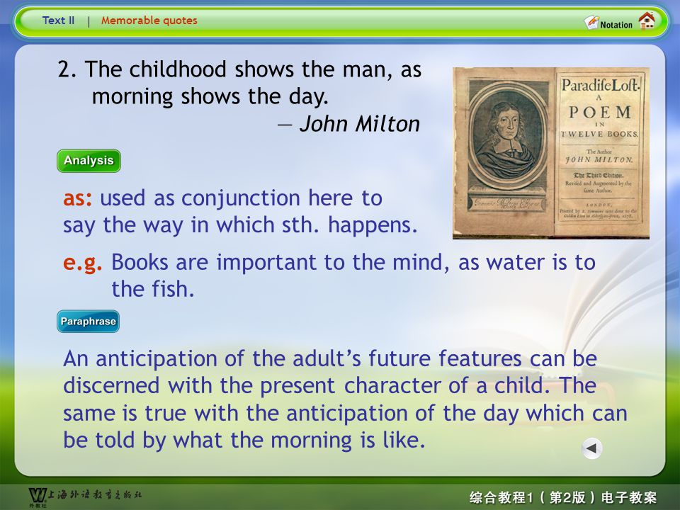 Memorable Quotes 2. The childhood shows the man, as