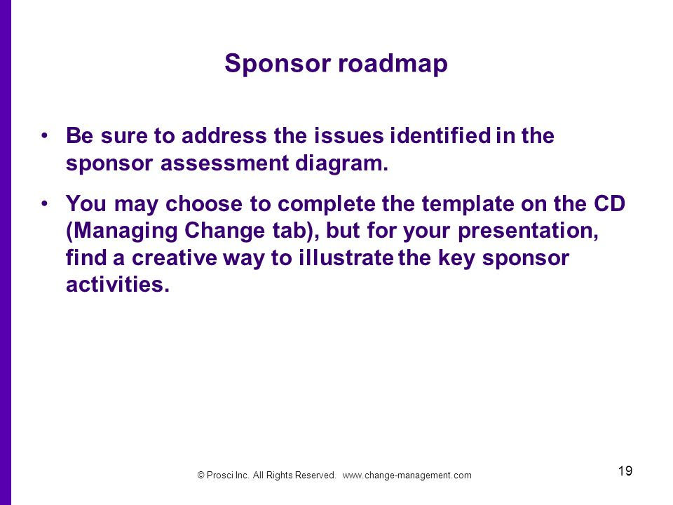 Sponsor roadmap Be sure to address the issues identified in the sponsor assessment diagram.
