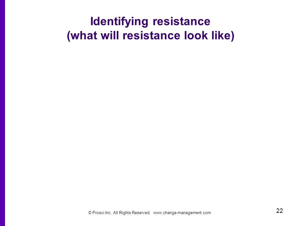 Identifying resistance (what will resistance look like)
