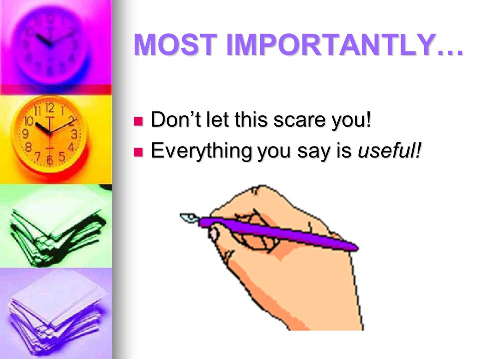 MOST IMPORTANTLY… Don't let this scare you!