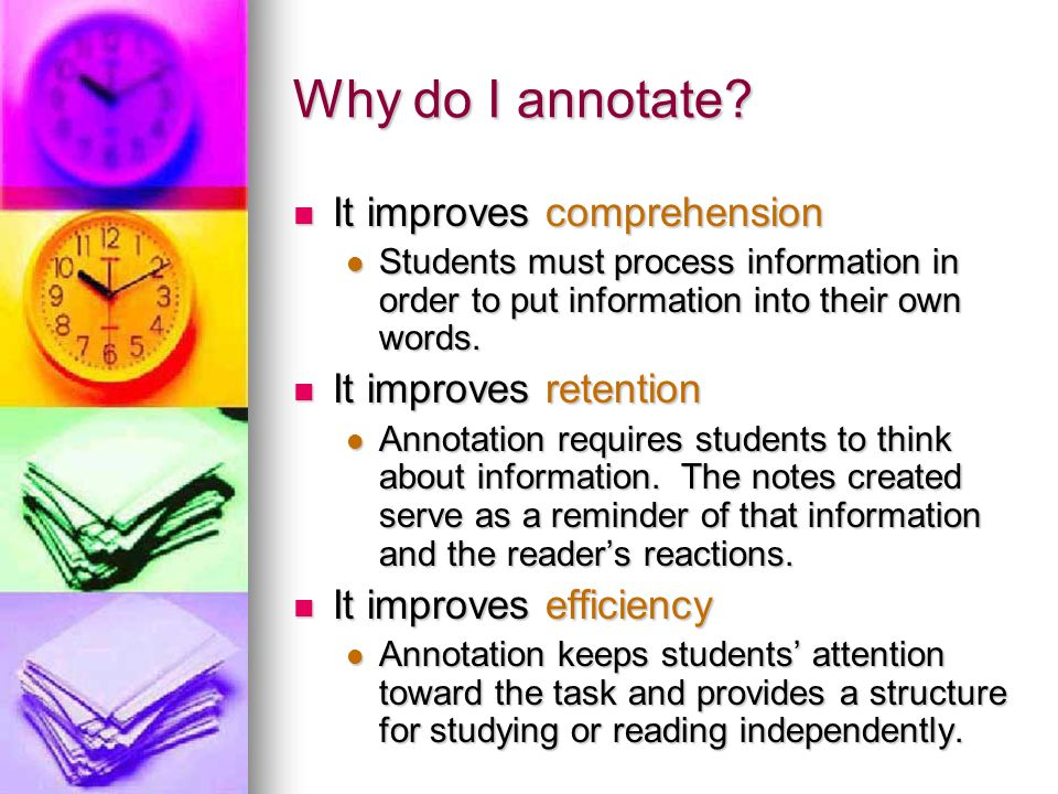 Why do I annotate It improves comprehension It improves retention